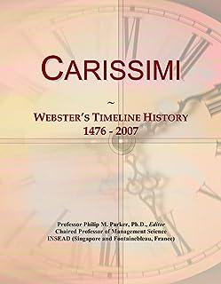 Carissimi: Webster's Timeline History, 1476 - 2007