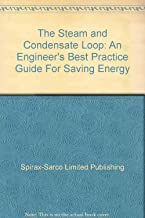 The Steam and Condensate Loop: An Engineer's Best Practice Guide For Saving Energy