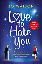 Love to Hate You: The laugh-out-loud romantic comedy hit (English Edition)