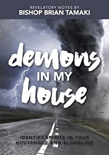 Demons in my house: Identify Spirits in your Household and bloodline