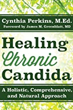 Healing Chronic Candida: A Holistic, Comprehensive, and Natural Approach