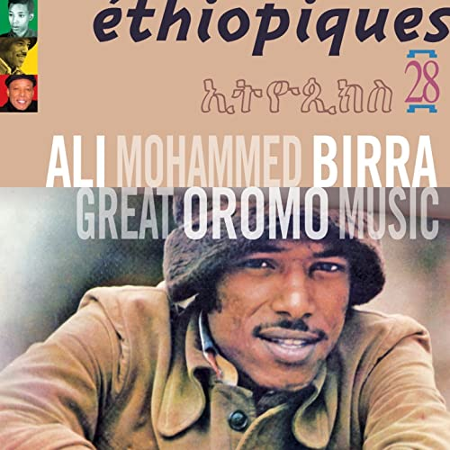 Ethiopiques 28 - Great Oromo Music by Ali Mohammed Birra on Amazon