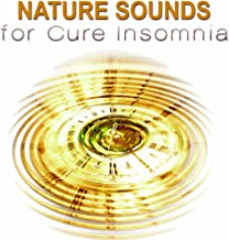 Nature Sounds for Cure Insomnia - Say Goodbye to Insomnia and Listen to Relaxing Sound of Ocean and Rain, Relaxation Moody Music for Deep Sleep