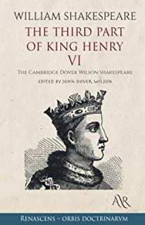 The Third Part of King Henry VI: The Cambridge Dover Wilson Shakespeare