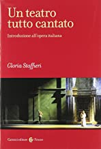 Scaricare Libri Un teatro tutto cantato. Introduzione all'opera italiana PDF