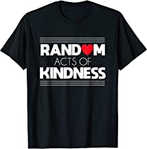 RANDOM ACTS OF KINDNESS T-SHIRT LOVE KINDNESS SHIRT