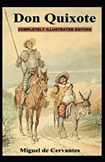 Don Quixote: (Completely Illustrated Edition)