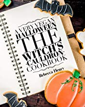 A Very Vegan Halloween: The Witch's Cauldron Cookbook (The Vegan Holiday Cookbook Collection 1)