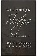 While Bethlehem Sleeps: A Poetic Advent Devotional Kindle Edition