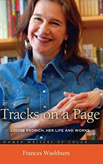Tracks on a Page: Louise Erdrich, Her Life and Works