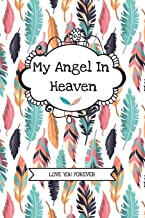 My Angel In Heaven (Love you Forever): Grief Journal For Grieving Loss And Remembrance