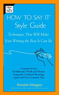 How to Say It Style Guide: Techniques That Will Make Your Writing the Best It Can Be