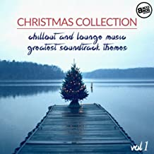 Christmas Collection : Chillout and Lounge Music - Greatest Soundtrack Themes Vol. 1