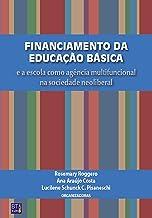 Financiamento da educação básica: E a escola como agência multifuncional na sociedade neoliberal