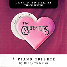 The Music Of The Carpenters- A Piano Tribute [Explicit]