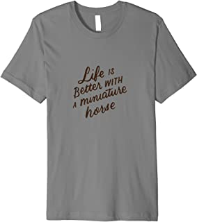Life Is Better With A Miniature Horse, Mini Horse Lover Gift Premium T-Shirt