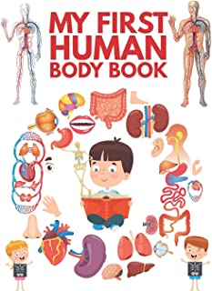 My First Human Body Book: The Human Body For Children, Look inside your body.