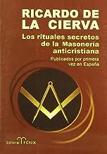 Los rituales secretos de la masoneria anticristiana / The Secret Rituals of Freemasonry Anti-Christian (Spanish Edition)