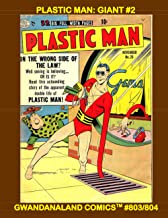 Plastic Man: Giant #2: Gwandanaland Comics #803/804 --- The Bendy Hero in a Massive Collection of Golden Age Stories