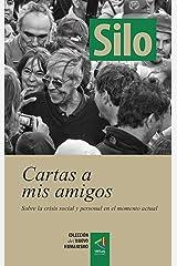 [Colección del Nuevo Humanismo] Cartas a mis amigos: Sobre la crisis personal y social en el momento actual (Spanish Edition) Format Kindle
