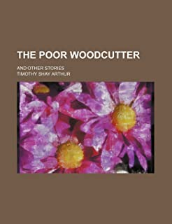The Poor Woodcutter; And Other Stories