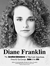 Diane Franklin:The Excellent Adventures of the Last American, French-Exchange Babe of the 80s (English Edition)