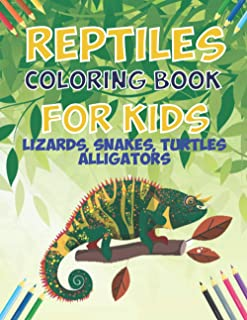 Reptiles Coloring book For kids: Lizards, Snakes, Turtles and Alligators Coloring book , Coloring Pages