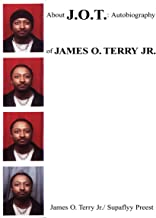 About J.O.T.: Autobiography of James O. Terry Jr.