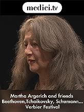 Martha Argerich and friends play Beethoven, Tchaikovsky, Schumann, Ravel...