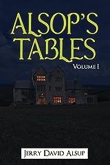 Alsop's Tables: Volume I: (Alsop, Alsup, Alsip, Allsop, Alsep, Allsup, Alsopp, Allsopp, Alsept, etc.) Kindle Edition