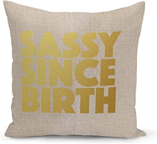 Sassy since birth Beige Linen Pillow with Metalic Gold Foil Print attitude Couch Pillows