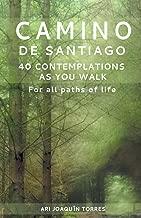 Camino de Santiago: 40 Contemplations As You Walk