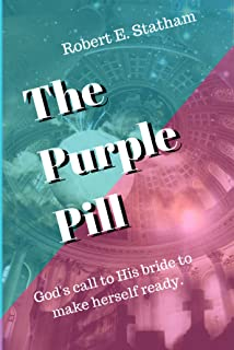 The Purple Pill: God's call to His bride to make herself ready.