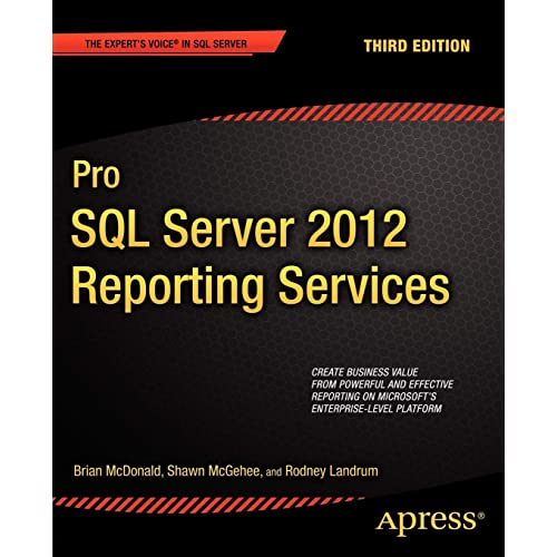Pro SQL Server 2012 Reporting Services (Experts Voice in ...