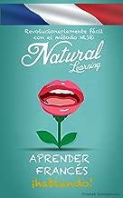 APRENDER FRANCÉS ¡HABLANDO! + AUDIO: Curso de francés para principiantes. Hablar francés fluentemente - practicar - rápido y fácil - método NLS (Spanish Edition)