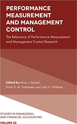 Performance Measurement and Management Control: The Relevance of Performance Measurement and Management Control Research (Studies in Managerial and Financial Accounting Book 33)