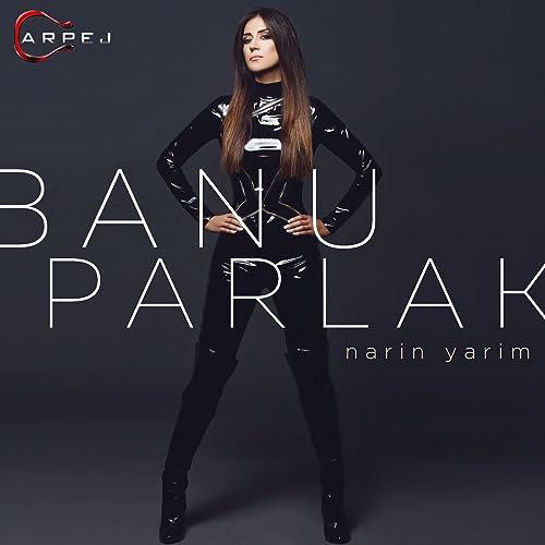 Narin Yarim By Banu Parlak On Amazon Music Amazon Com