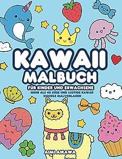 Kawaii Malbuch für Kinder und Erwachsene: Mehr als 40 süße und lustige Kawaii Doodle Malvorlagen