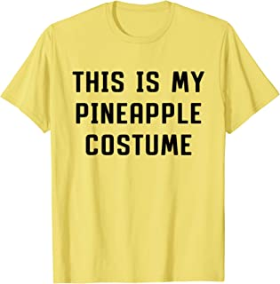 This Is My Pineapple Costume Halloween Lazy Easy T-Shirt