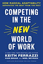 Competing in the New World of Work: How Radical Adaptability Separates the Best from the Rest