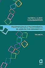 Psicopatologia e psicodinâmica na análise psicodramática - Volume VII: 7
