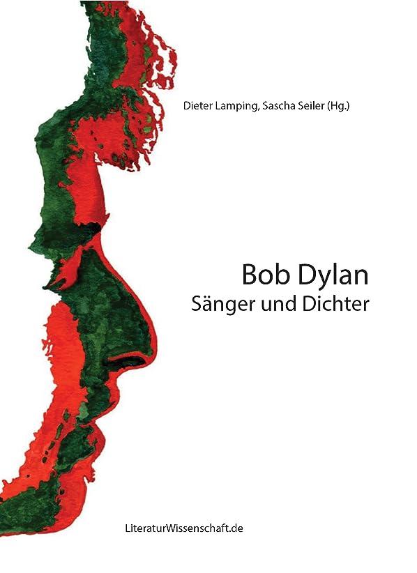 くすぐったい戦術ピースBob Dylan: S?nger und Dichter (German Edition)