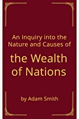 An Inquiry Into The Nature and Cause of The Wealth of Nations (English Edition) eBook Kindle