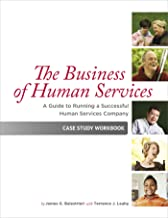 The Business of Human Services: A Guide to Running a Successful Human Resources Company: Case Study Workbook