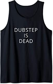 dubstep is dead shirt