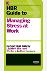 HBR Guide to Managing Stress at Work Kindle Edition