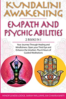 Kundalini Awakening Empath and Psychic Abilities 2 in 1: Your Journey Through Healing and Mindfulness. Open your Third Eye...