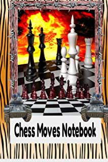 Chess Moves Notebook: Scorebook Sheets Pad for Record Your Moves During a Chess Games. Chess Notation Book, Chess Records ...