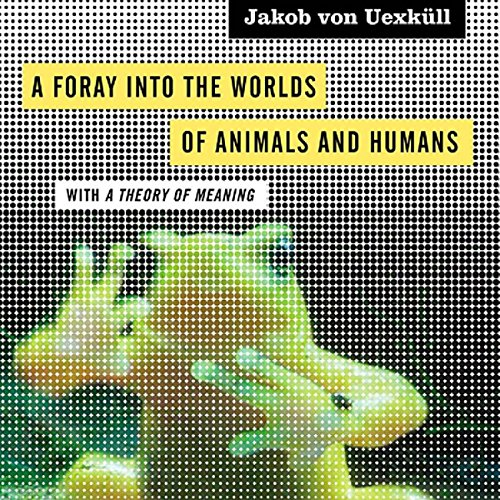 A Foray into the Worlds of Animals and Humans audiobook cover art