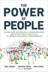 Power of People, The: How Successful Organizations Use Workforce Analytics To Improve Business Performance (FT Press Analytics) Kindle Edition
